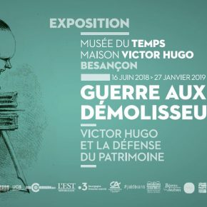 """Exposition """"Guerre aux démolisseurs ! Victor Hugo et la défense du patrimoine"""" - Programmation"""